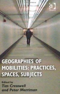 geographies-mobilities-practices-spaces-subjects-tim-cresswell-hardcover-cover-art